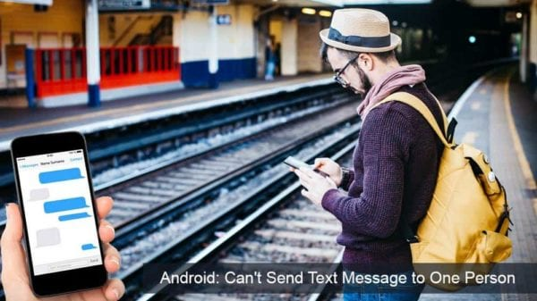 Android: Can't Send Text Message to One Person