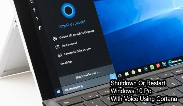 How To Shutdown Or Restart Windows 10 PC With Voice Using Cortana