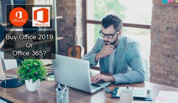 Should You Buy Office 2019 Or Office 365