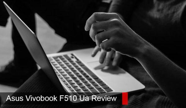 Asus Vivobook F510 Ua Review