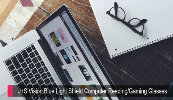 J+S Vision Blue Light Shield Computer Reading/Gaming Glasses