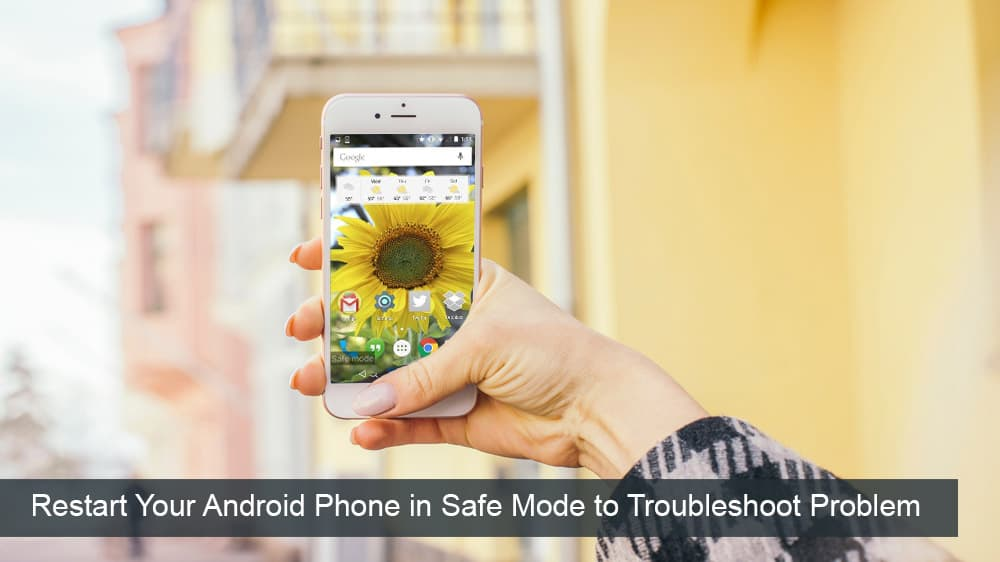 Restart Your Android Phone in Safe Mode to Troubleshoot Problem
