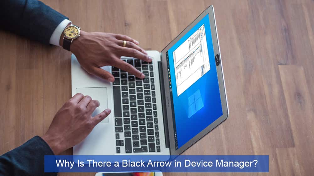 Why Is There a Black Arrow in Device Manager