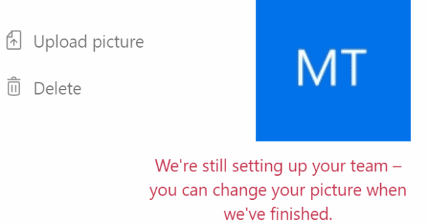 Microsoft Teams: We're Still Setting Up Your Team