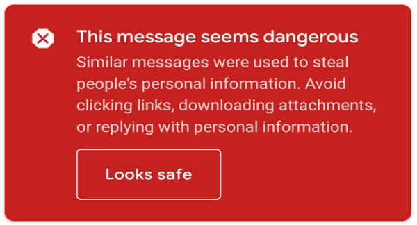 Gmail: This Message Seems Dangerous