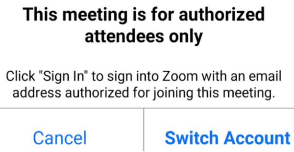 Zoom: This Meeting Is for Authorized Attendees Only