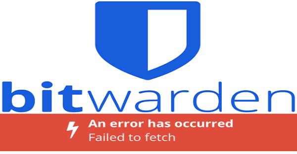 "How to Fix Bitwarden ""Failed to Fetch"" Error"